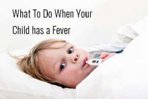 what to do when your child has a fever
